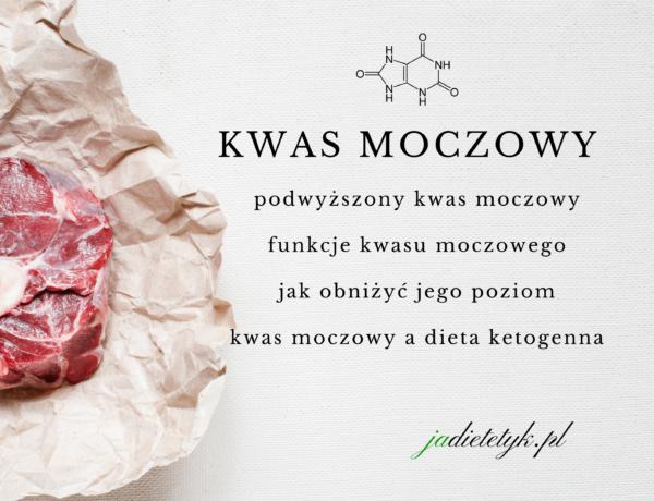 kwas moczowy a dieta podwyższony jadietetyk keto